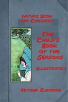 The Child's Book of the Seasons by Arthur Ransome