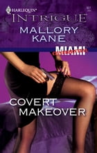 Covert Makeover by Mallory Kane