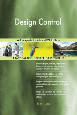 Design Control A Complete Guide - 2021 Edition by Gerardus Blokdyk