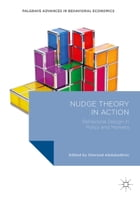 Nudge Theory in Action: Behavioral Design in Policy and Markets by Sherzod Abdukadirov