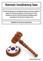 A brief introduction in the legal framework and the creditors rights of a German enterprise at the entrance of the insolvency case of a Korean busines by Christoph Bieramperl