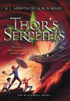 Thor's Serpents by K. L. Armstrong