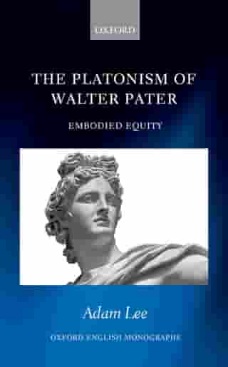 The Platonism of Walter Pater: Embodied Equity