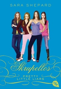 Pretty Little Liars - Skrupellos