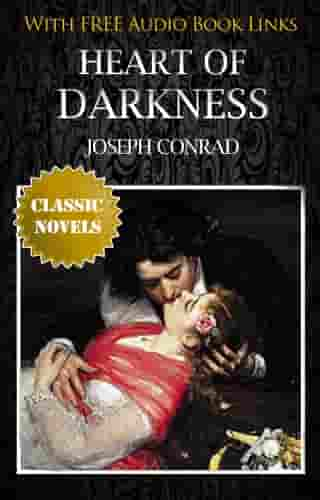 HEART OF DARKNESS Classic Novels: New Illustrated [Free Audio Links] by Joseph Conrad