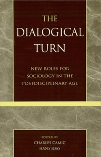 The Dialogical Turn: New Roles for Sociology in the Postdisciplinary Age