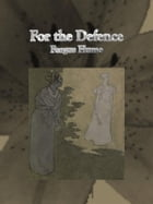 For the Defence by Fergus Hume