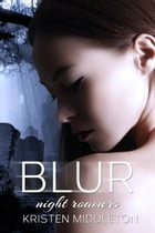 Blur (Night Roamers) Book 1 by Kristen Middleton