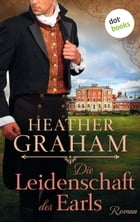 Die Leidenschaft des Earls: Roman by Heather Graham