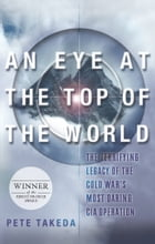 An Eye at the Top of the World by Pete Takeda