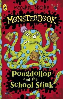 Book Monsterbook: Pongdollop and the School Stink: Pongdollop and the School Stink by Michael Broad