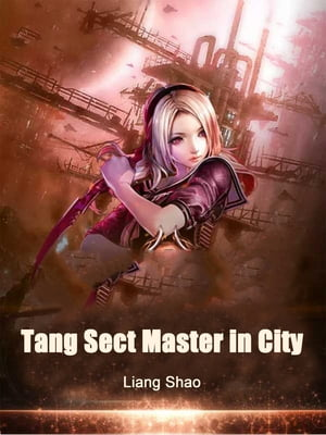 Tang Sect Master in City: Volume 3 by Liang Shao