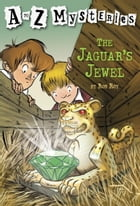A to Z Mysteries: The Jaguar's Jewel by Ron Roy