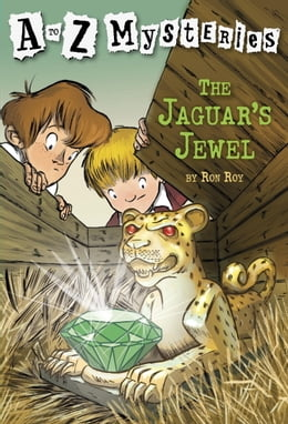 Book A to Z Mysteries: The Jaguar's Jewel by Ron Roy