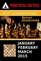 Best Combinations - January, February, March 2015 by Roman Jiganchine