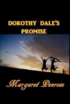 Dorthy Dale's Promise by Margaret Penrose
