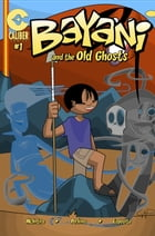 Bayani and the Old Ghosts #1 by Travis McIntire