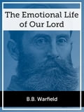 The Emotional Life of our Lord bed6ce1f-2152-4b93-816e-7008648b71df