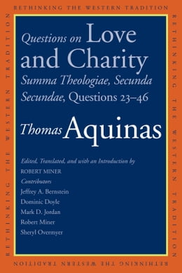 Book Questions on Love and Charity: Summa Theologiae, Secunda Secundae, Questions 23 46 by Thomas Aquinas