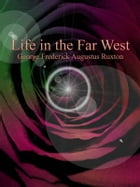 Life in the Far West by George Frederick Augustus Ruxton