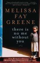 There Is No Me Without You: One Woman's Odyssey to Rescue Her Country's Children: One Woman's…
