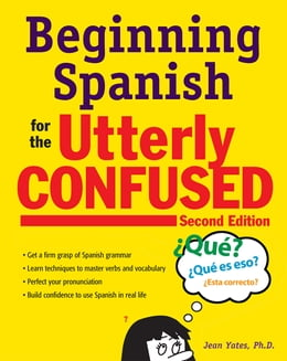 Book Beginning Spanish for the Utterly Confused, Second Edition by Jean Yates