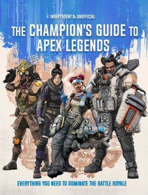 Apex Legends: Ultimate Champion's Guide by Editors of Silver Dolphin Books