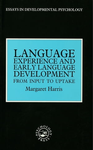 Language Experience and Early Language Development From Input to Uptake