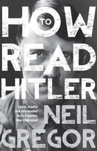How To Read Hitler by Neil Gregor