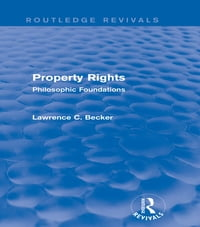 Property Rights (Routledge Revivals): Philosophic Foundations