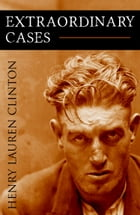 Extraordinary Cases (Abridged, Annotated) by Henry Lauren Clinton
