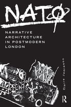 NATØ: Narrative Architecture in Postmodern London by Claire Jamieson