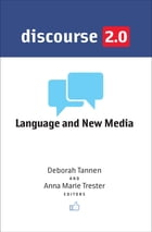Discourse 2.0: Language and New Media by Deborah Tannen