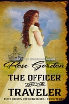 The Officer and the Traveler by Rose Gordon