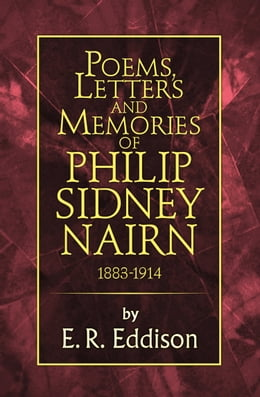 Book Poems, Letters and Memories of Philip Sidney Nairn by E. R. Eddison