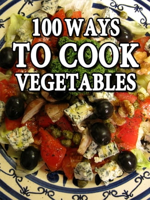 100 ways to cook vegetables