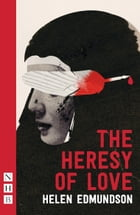 The Heresy of Love (NHB Modern Plays) by Helen Edmundson