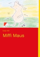 Miffi Maus by Evelyn Milz