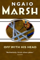 Off With His Head (The Ngaio Marsh Collection) by Ngaio Marsh
