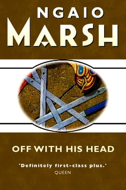 Book Off With His Head (The Ngaio Marsh Collection) by Ngaio Marsh