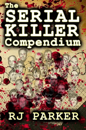 The Serial Killer Compendium - Serial Killers True Crime Books by Canadian Author