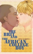 The Brit and the African College Boy by Oliver Kramden