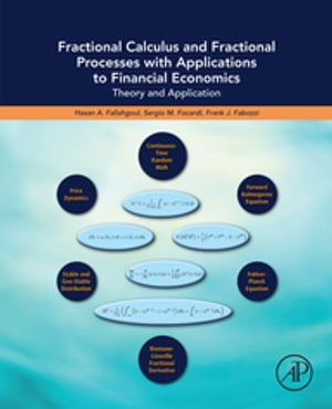 Fractional Calculus and Fractional Processes with Applications to Financial Economics Theory and Application