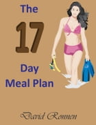The 17 Day Meal Plan by David Ronnen