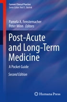Post-Acute and Long-Term Medicine: A Pocket Guide