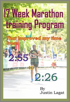 The 17 Week Marathon Training Program that Improved My Time from 2:55 to 2:26