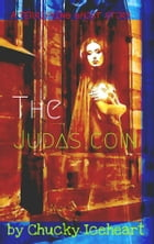 The Judas Coin: a ghost story by Chucky Iceheart