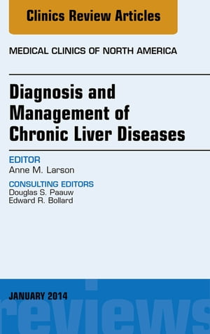 Diagnosis and Management of Chronic Liver Diseases,  An Issue of Medical Clinics,