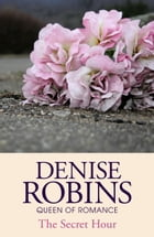 The Secret Hour by Denise Robins