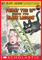 Black Lagoon Adventures #25: Friday the 13th from the Black Lagoon by Mike Thaler